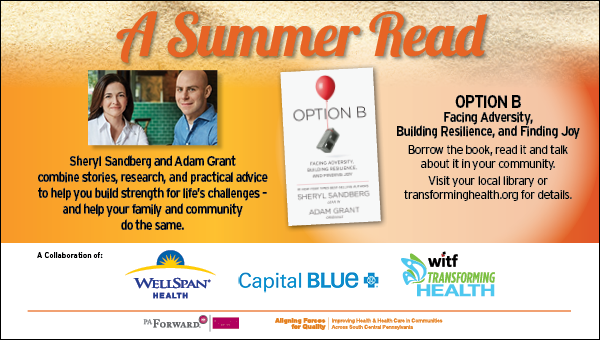 Option B: Facing Adversity, Building Resilience, and Finding Joy, the Summer Read by Transforming Health